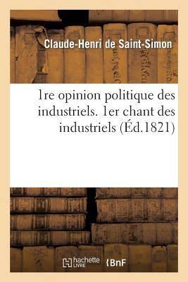 1re opinion politique des industriels. 1er chant des industriels - Claude-Henri Saint-Simon (de)