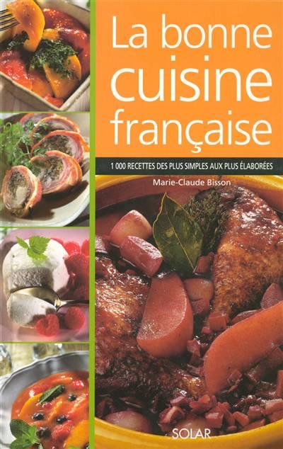 La Bonne Cuisine Francaise Marie Claude Bisson 9782263026195