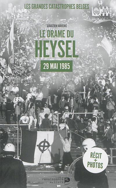Le drame du Heysel – 29 mai 1985