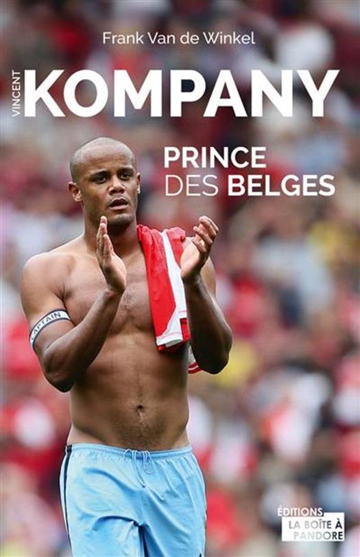 Vincent Kompany. Prince des Belges