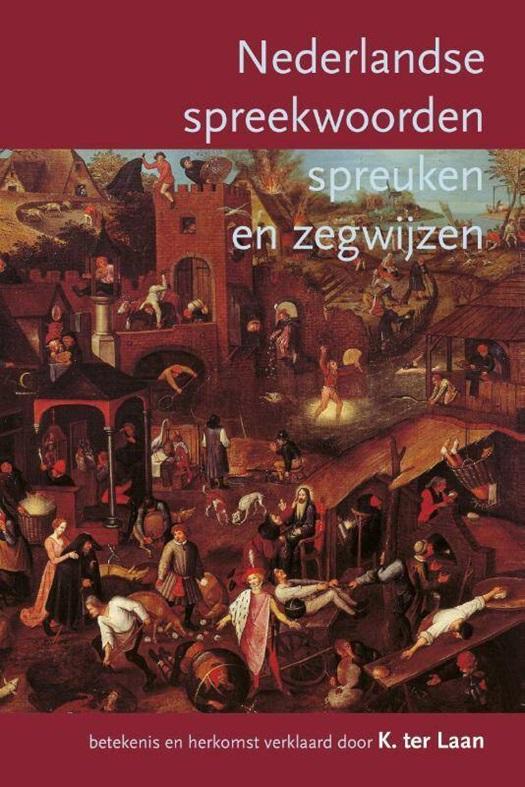 Nederlandse Spreekwoorden Spreuken En Zegswijzen