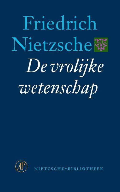 De vrolijke wetenschap - Friedrich Nietzsche | 9789029536561 ...