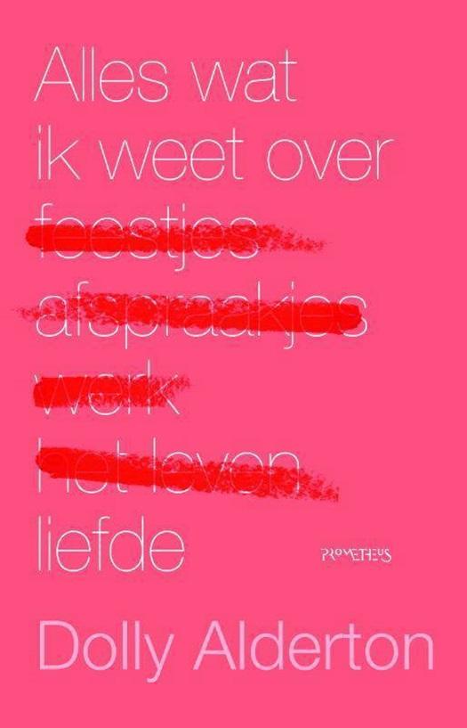 Beste Alles wat ik weet over liefde - Dolly Alderton | 9789044638745 QD-02