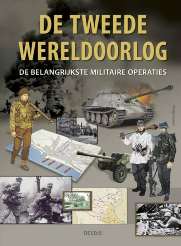 Verwonderlijk De Tweede Wereld Oorlog - Philippe Faverjon | 9789044733587 QD-56