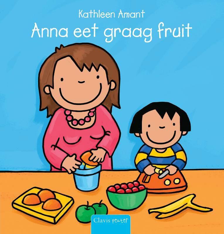 Anna eet graag fruit - Kathleen Amant | 9789044813333 | Standaard ...