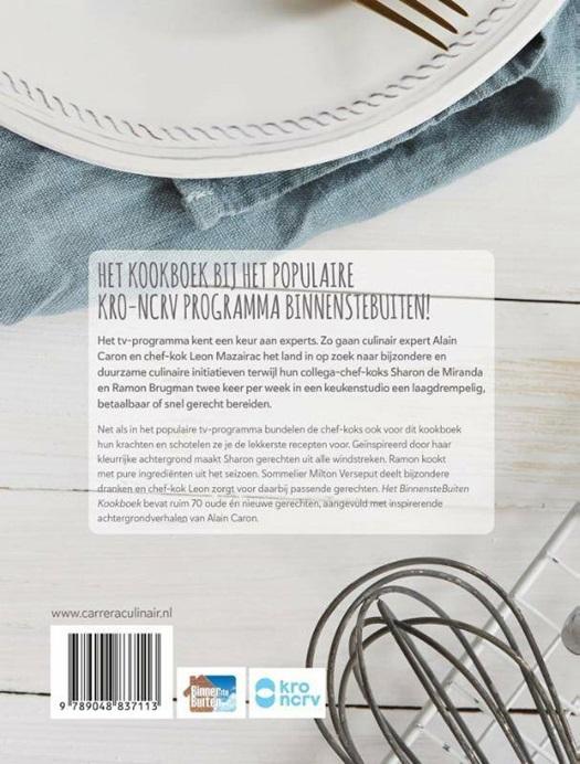 Het Binnenstebuiten Kookboek Sharon De Miranda Milton Verseput Alain Caron Ramon Brugman Leon Mazairac 9789048837113 Standaard Boekhandel