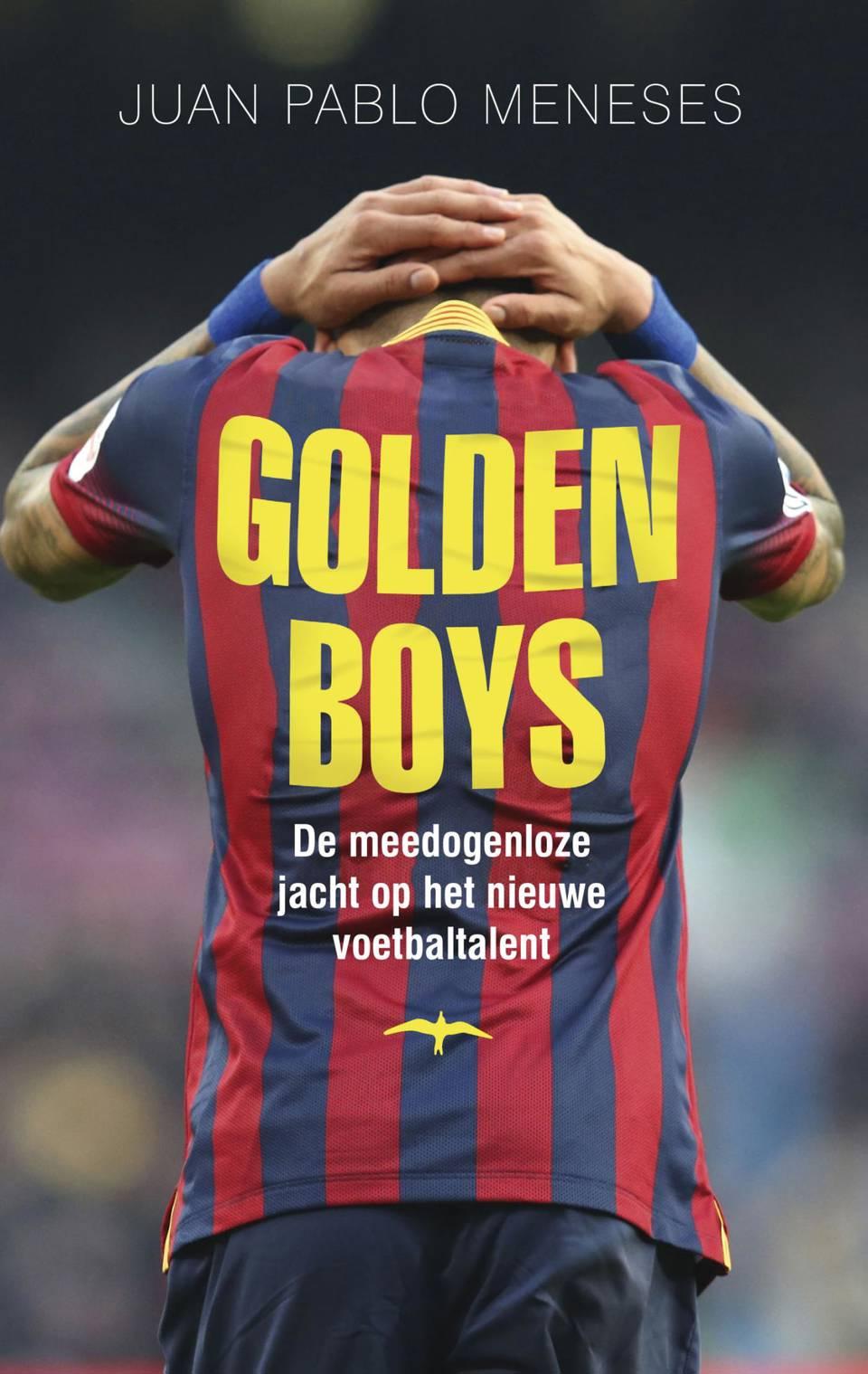 Golden boys | Juan Pablo Meneses | E-book | 9789400401990 | Standaard  Boekhandel