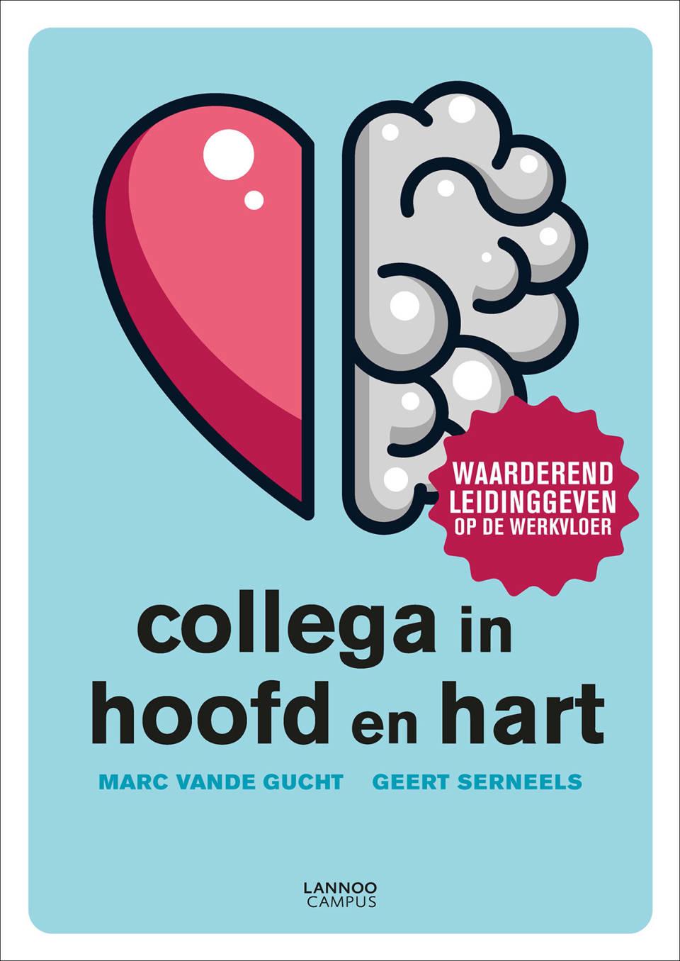 Collega in hoofd en hart | Marc vande Gucht, Geert Serneels | 9789401469999  | Standaard Boekhandel