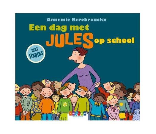 Een dag met Jules op school - Annemie Berebrouckx | 9789463680264 |  Standaard Boekhandel