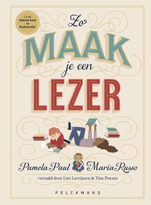 Pamela Paul en Maria Russo - Zo maak je een lezer