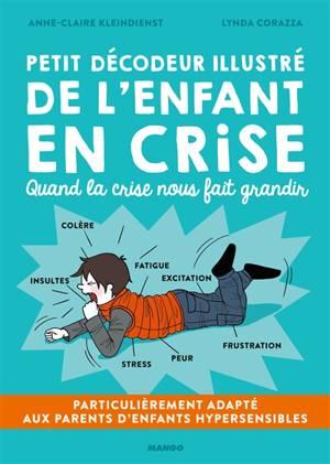 Petit Decodeur Illustre De L Enfant En Crise Anne Claire Kleindienst Lynda Corazza 9782317018060 Club